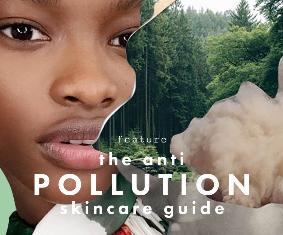 Anti-Pollution Skincare Guide - Beauty and Style Edit - The